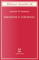 Emozione e coscienza by Antonio R. Damasio