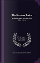 The Siamese Twins by EDWARD BULWER LYTTON LYTTON