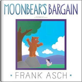 Moonbear's Bargain by Frank Asch