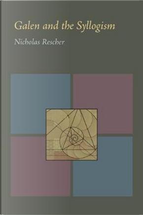 Galen and the Syllogism by Nicholas Rescher