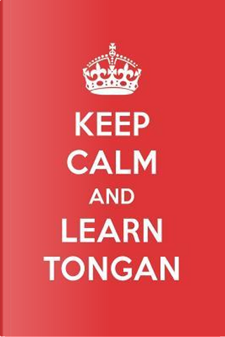 Keep Calm And Learn Tongan by Great  Gift Books