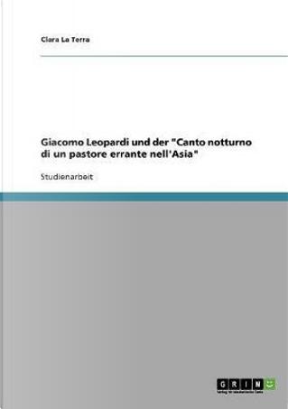 Giacomo Leopardi und der Canto notturno di un pastore errante nell'Asia by Clara La Terra