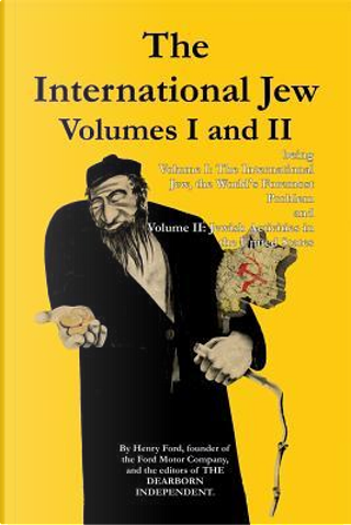 The International Jew Volumes I and II by Henry Ford