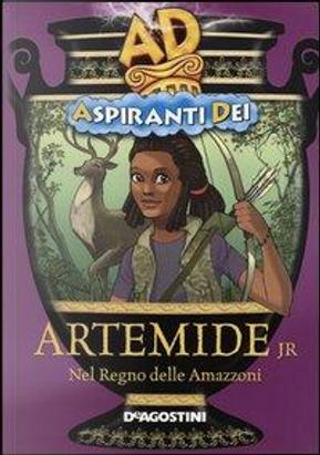 Artemide jr. Nel regno delle amazzoni. Aspiranti dei. Ediz. illustrata by Enrico Ernst