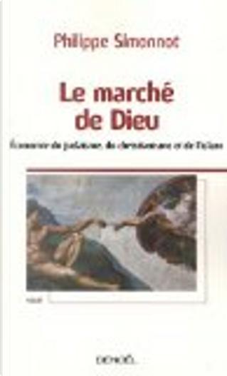 Le marché de Dieu by Philippe Simonnot