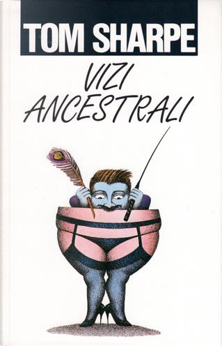 Vizi ancestrali by Tom Sharpe