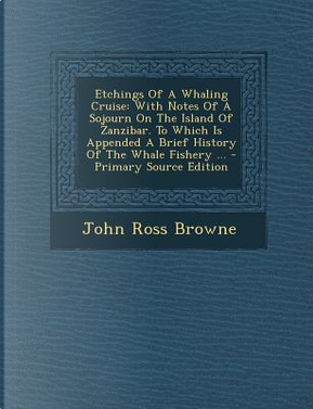 Etchings of a Whaling Cruise by John Ross Browne