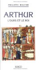 Arthur by Philippe Walter