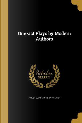 1-ACT PLAYS BY MODERN AUTHORS by Helen Louise 1882-1957 Cohen