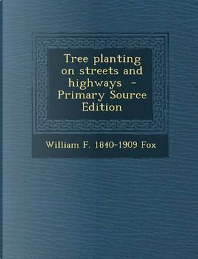 Tree Planting on Streets and Highways by William F 1840-1909 Fox