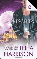La prescelta by Thea Harrison
