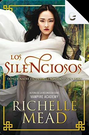 Los silenciosos by Richelle Mead