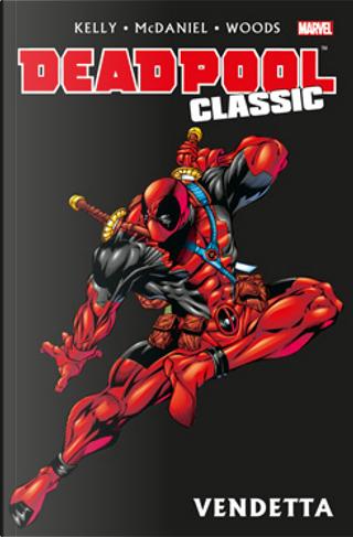 Deadpool Classic Vol. 6 by Joe Kelly