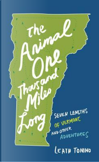 The Animal One Thousand Miles Long by Leath Tonino
