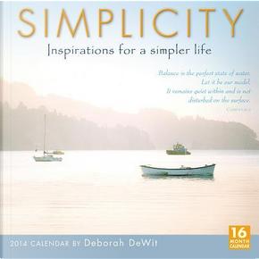 Simplicity 2014 Calendar by Deborah Dewitt