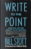 Write to the Point by Bill Stott