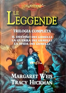 Dragonlance: Le Leggende by Margaret Weis, Tracy Hickman