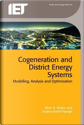 Cogeneration and District Energy Systems by Marc A. Rosen