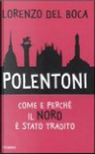 Polentoni by Lorenzo del Boca