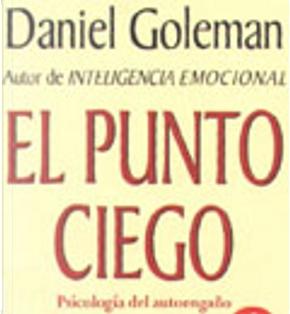 El punto ciego by Daniel Goleman