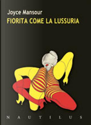 Fiorita come la lussuria by Joyce Mansour