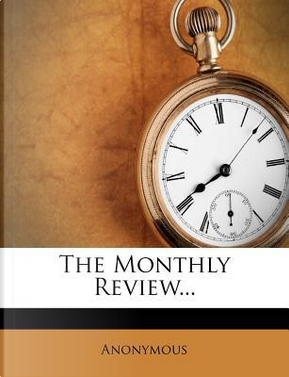 The Monthly Review. by ANONYMOUS