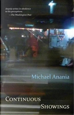 Continuous Showings by Michael Anania