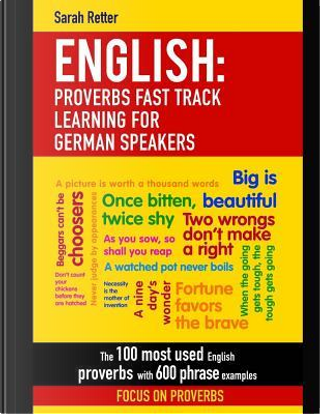 English Proverbs Fast Track Learning for German Speakers by Sarah Retter