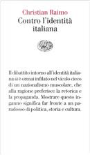 Contro l'identità italiana by Christian Raimo