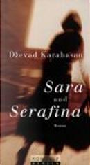 Sara und Serafina by Dzevad Karahasan