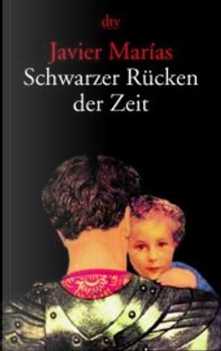 Schwarzer Rücken der Zeit. by Javier Marías, Elke Wehr
