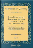Hill's Rocky Mount (Edgecombe and Nash Counties, N. C.) City Directory, 1948, Vol. 15 by Hill Directory Company