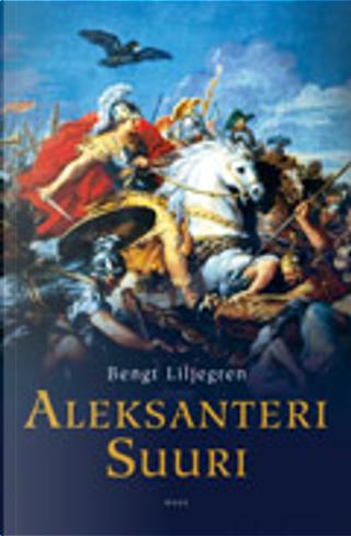 Aleksanteri Suuri by Bengt Liljegren