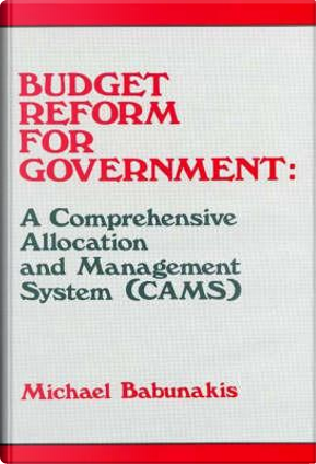 Budget Reform for Government by Michael Babunakis