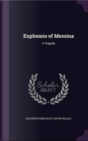 Euphemio of Messina by Elizabeth Fries Ellet