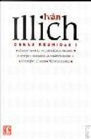 Obras Reunidas I - Rustica by Ivan Illich