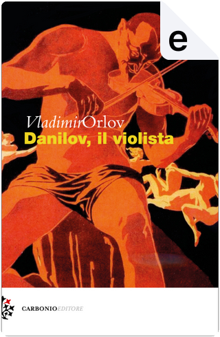 Danilov, il violista by Daniela Liberti, Vladimir Orlov