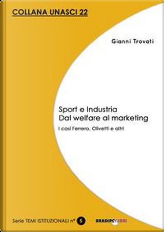 Sport e industria dal welfare al marketing. I casi Ferrero, Olivetti e altri by Gianni Trovati
