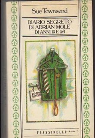 Diario segreto di Adrian Mole di anni 13 e tre quarti by Sue Townsend