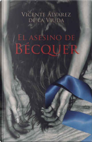 El asesino de Bécquer by Vicente Álvarez