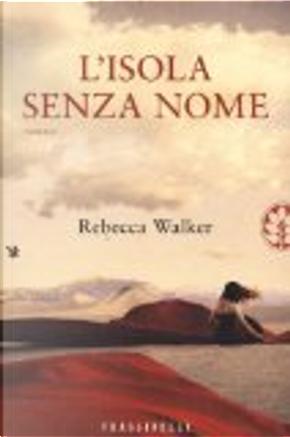 L'isola senza nome by Rebecca Walker