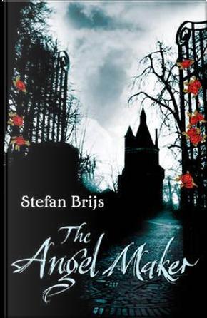 The Angel Maker by STEFAN BRIJS