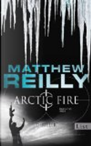 Arctic Fire by Matthew Reilly