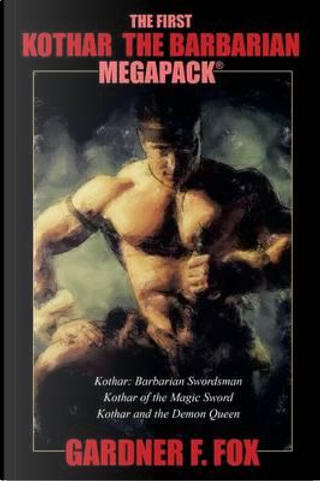 The First Kothar the Barbarian MEGAPACK® by Gardner F. Fox