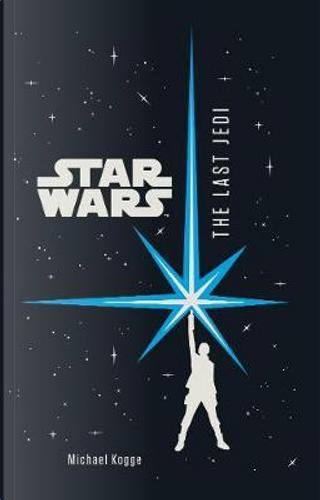Star Wars The Last Jedi Junior Novel by Michael Kogge