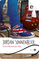 Una chitarra per due by Jordan Sonnenblick