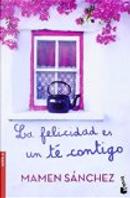 La felicidad es un té contigo by Mamen Sánchez