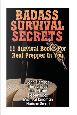 Badass Survival Secrets by John Harrison