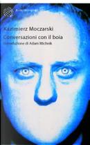 Conversazioni con il boia by Kazimierz Moczarski