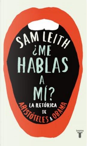¿Me hablas a mí? by Sam Leith